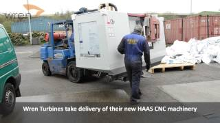 Wren Turbines take delivery of their new HAAS CNC machinery