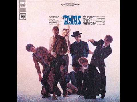 Byrds - Everybodys Been Burned