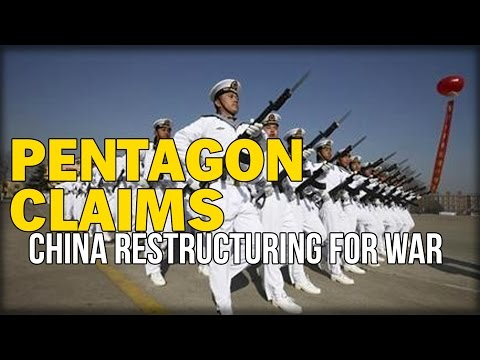 PENTAGON CLAIMS CHINA RESTRUCTURING FOR WAR