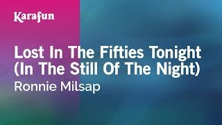 Karaoke Lost In The Fifties Tonight (In The Still Of The Night) - Ronnie Milsap *