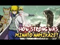 How Strong Is Minato Namikaze?