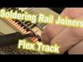 🔴Soldering Rail Joiners to Flex Track - 381