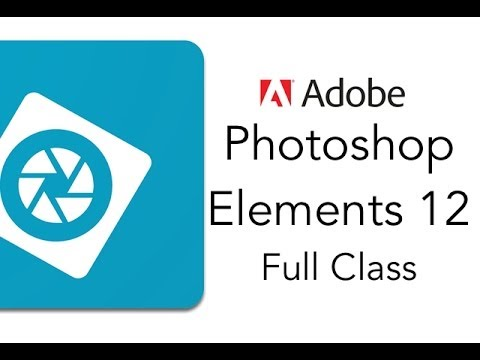 Adobe Photoshop Elements 12 Full Tutorial