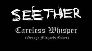 Watch Seether Careless Whisper video