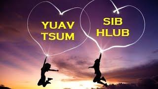 Lus Qhuab Qhia - Yuav Tsum Sib Hlub - Txaj Tswv Yaj