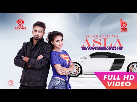 Asla Yaar Naar  || Sagar Cheema || Latest Punjabi Songs 2016