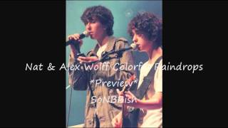 "Nat & Alex Wolff- ""Colorful Raindrops"" *Preview*"