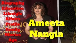 Ameeta Nangia Biography | Age | Family | Affairs | Movies | Education | Lifestyle and Profile