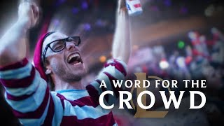 A Word for the Crowd
