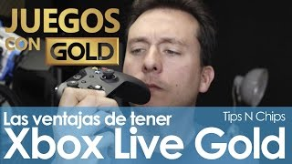 Xbox Live Gold. Sácale provecho - #TipsNChips con @japonton