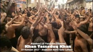 Khan Tassadaq Khan - 19 Ramzan 2017  - Androon Bhati Gate Lahore