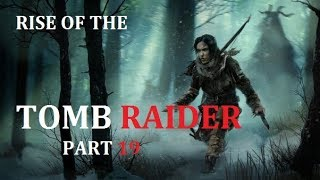 Let's Play - RISE OF THE TOMB RAIDER (BLIND) - Part 19