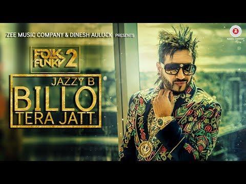 Billo Tera Jatt - Official Music Video | Jazzy B | Sukshinder Shinda