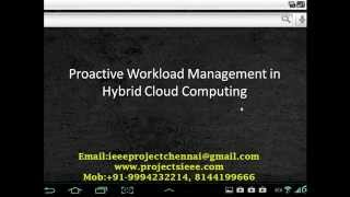 IEEE PROJECTS 2014 | Proactive Workload Management in Hybrid Cloud Computing