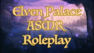Elven Palace ASMR Scalp Massage and Personal Attention