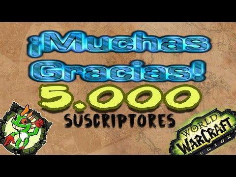 Muchisimas GRACIAS 5000 Suscriptores| World of Warcraft