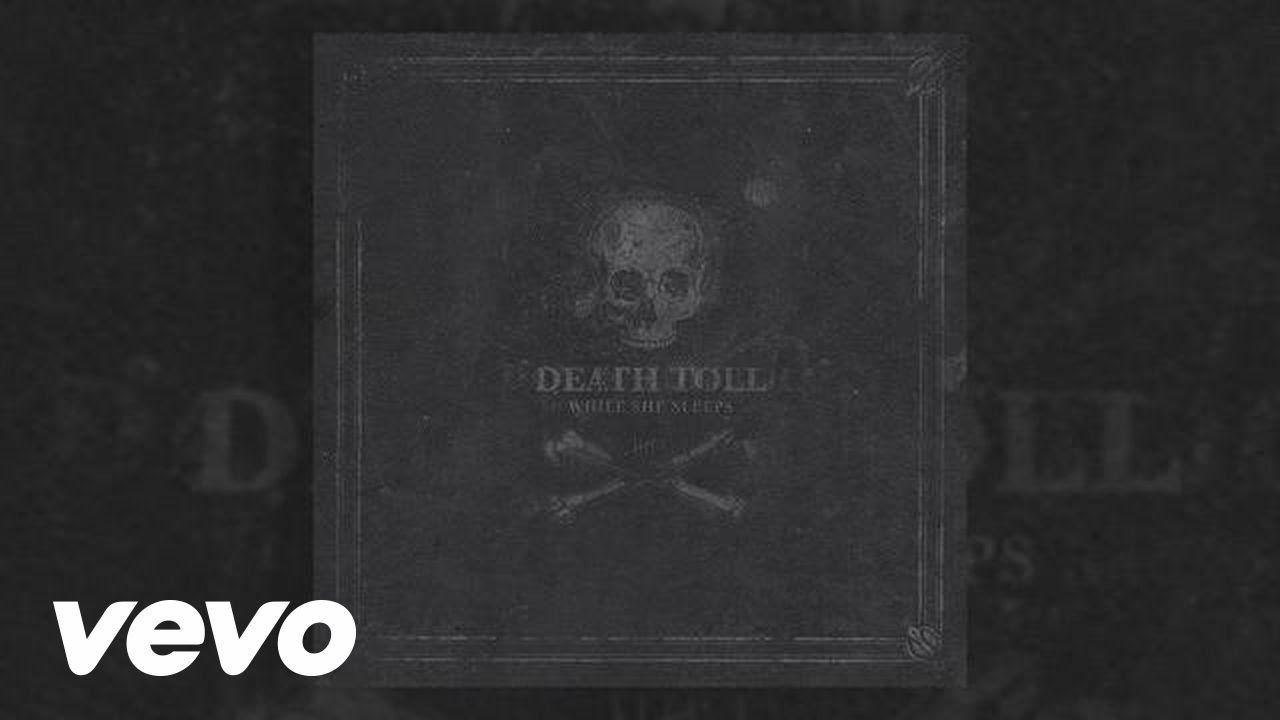 Death toll while she sleepys download youtube