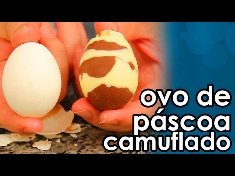 Ovo de Páscoa camuflado - How to Make Chocolate Easter Egg