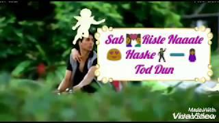 download lagu Sab Rishte Naate Haske Tod Dun..song💓....whatsapp Status gratis