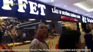 Opening a business center Vincom Hai Phong, shopping paradise and entertainment