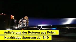 Anlieferung der Rotoren für den Windpark Grünberg