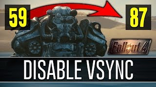 How to Disable VSync in Fallout 4 - MASSIVE FPS BOOST! (2018)
