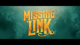 Missing Link Trailer 1 [2019] [English Ver.]