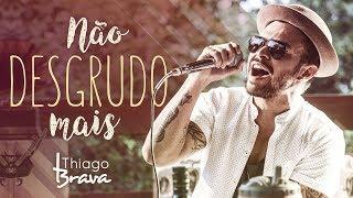 download musica Thiago Brava - Não Desgrudo Mais