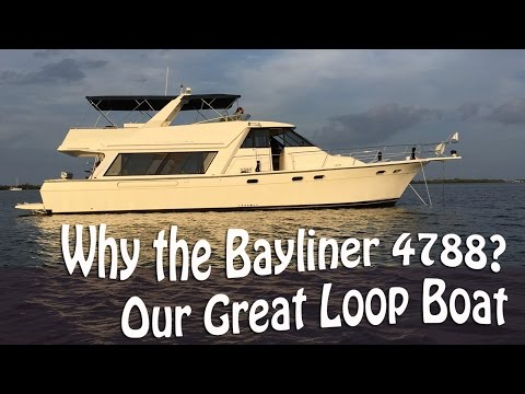 Why We Selected a Bayliner 4788 Motor Yacht for the Great Loop - How Much it Cost