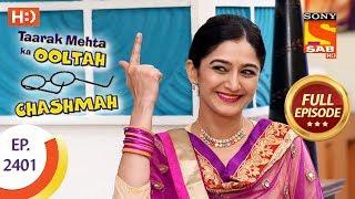 Taarak Mehta Ka Ooltah Chashmah - Ep 2401 - Full Episode - 12th February, 2018