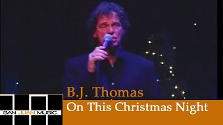 Watch Bj Thomas On This Christmas Night video