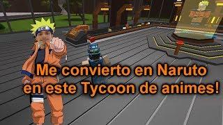 Me convierto en Naruto en este juego! | Roblox: Anime Tycoon