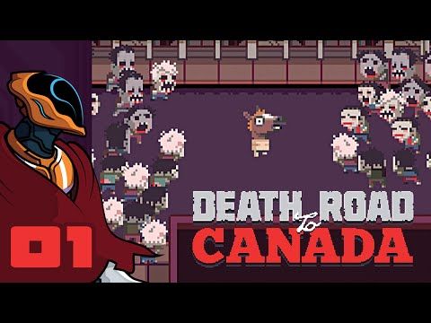 Let's Play Death Road to Canada - Gameplay Part 1 - Risk, Reward, Death.