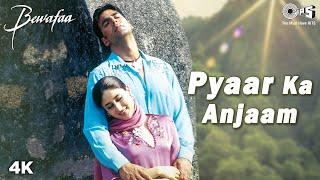Pyaar Ka Anjaam Song Video  Bewafaa  Akshay Kareen