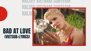 Download Lagu Halsey - Bad At Love (Lyrics + Vietsub) Gratis STAFABAND