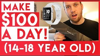 How To Make $100 A Day Online As A Lazy 14-18 Year Old Teenager! + ACTUAL FOOTAGE!