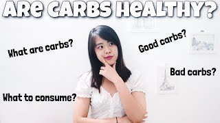 ARE CARBS HEALTHY? Good carbs vs Bad carbs - How much carbs to consume daily? - NUTRITION TALK