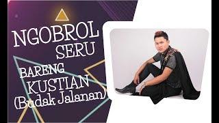 download lagu Bincang - Bincang Seru Bareng Kustian-penyanyi Asli Budak Jalanan gratis