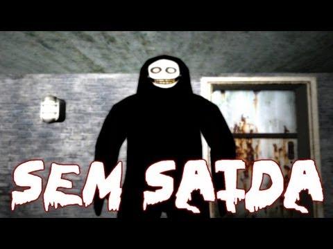 Sem Saida   INSANELY SCARY!