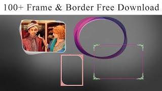 100+ Photo  Frame  Border Free Download #01 Present by Lucky Studio 2018