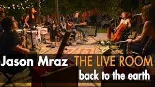 "Jason Mraz - ""Back To The Earth"" (Live @ Mraz Organics"