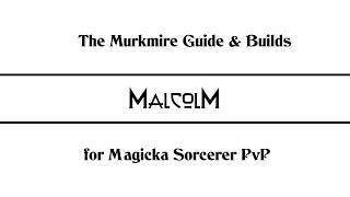 ESO - The Murkmire Magicka Sorcerer PvP Guide & Builds