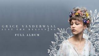 Download Lagu Grace VanderWaal - Just The Beginning (Best Songs of The Album) Gratis STAFABAND