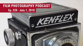 Film Photography Podcast 226 (Audio)
