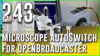 #243 Microscope Switch Part 2 - Install and test