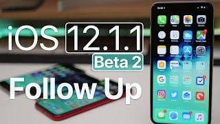 iOS 12.1.1 Beta 2 - Follow Up