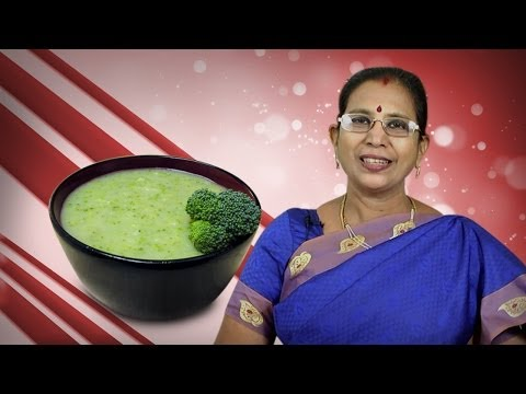 Broccoli Soup | Mallika Badrinath Indian Recipes | Pregnancy Food