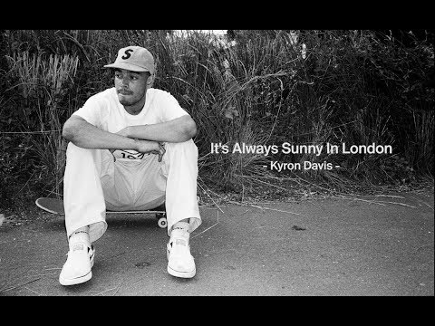 Kyron Davis – It's Always Sunny In London