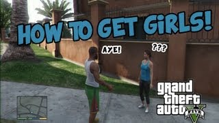 Grand Theft Auto V  - GTA 5 -  Gameplay - How To Get Girls