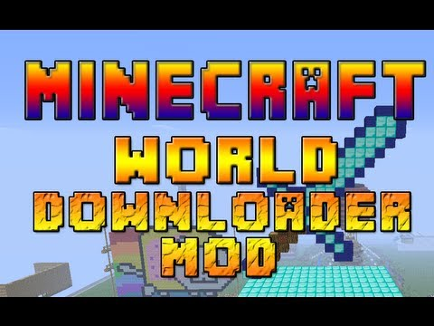 Minecraft World Downloader Mod - DOWNLOAD PEOPLES SERVER AND BUILD!! (HD)